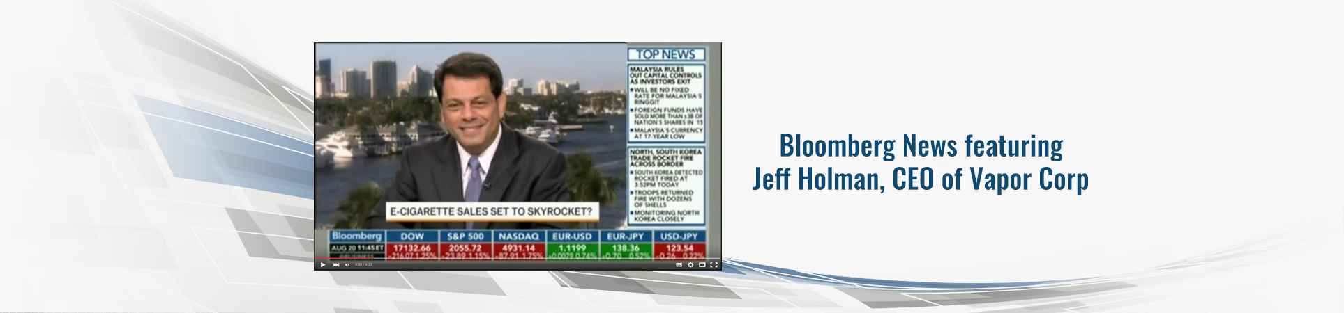 Bloomberg News featuring Jeff Holman, CEO of Vapor Corp