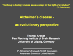 Dr. Thomas Arendt: Evolutional perspectives in Alzheimer's disease and therapeutic implications