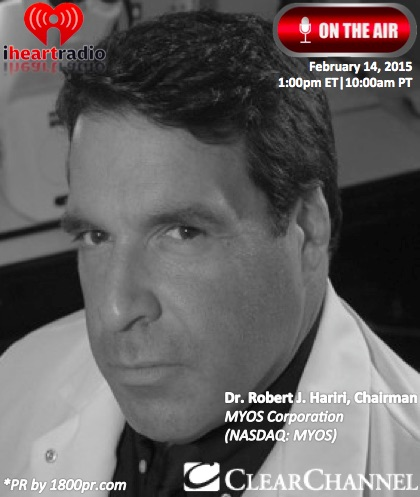 Chairman Dr. Robert Hariri of MYOS Corporation to Be Interviewed Live on Clear Channel's