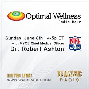 Optimal Wellness Radio Hour Featuring MYOS Chief Medical Officer Dr. Robert Ashton Airs Sunday June 8th on WABC 77